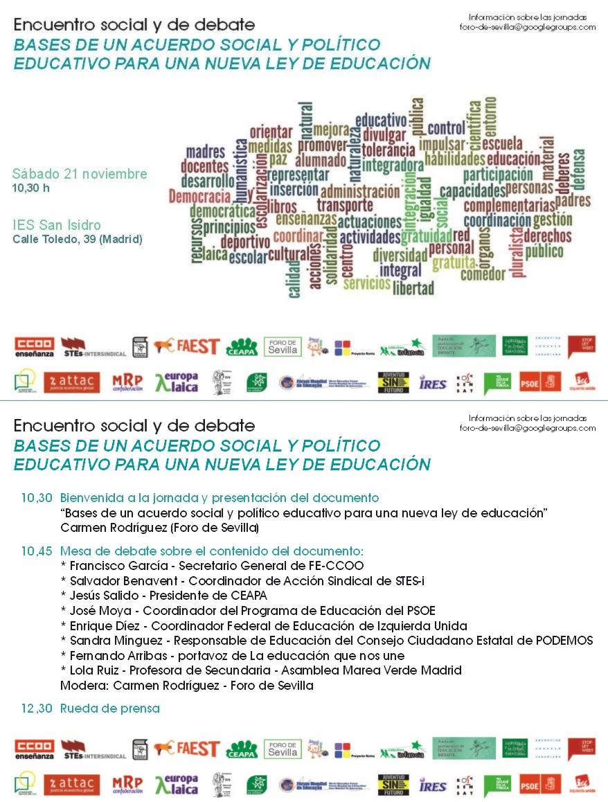 ENCUENTRO SOCIAL Y DE DEBATE. Bases de un acuerdo Social y Político para una nueva Ley de Educación.  [ http://porotrapoliticaeducativa.org/encuentro-social-y-de-debate-bases-de-un-acuerdo-social-y-politico-para-una-nueva-ley-de-educacion/ ] SÁBADO  21 de Noviembre. 10:30 horas. en el IES 'SAN ISIDRO'. C/ Toledo, 39. Madrid.